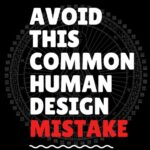 The Most Common Mistake You Can Make in Human Design