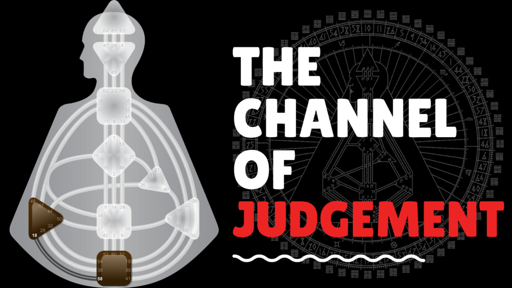 The Human Design Channel of Judgement, A Design of Insatiability VIDEO (click picture!) transcript below.